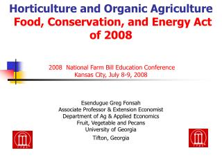 Horticulture and Organic Agriculture Food, Conservation, and Energy Act of 2008 2008  National Farm Bill Education Confe