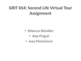 GRIT 654: Second Life Virtual Tour Assignment