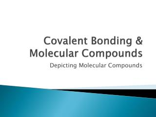 Covalent Bonding & Molecular Compounds