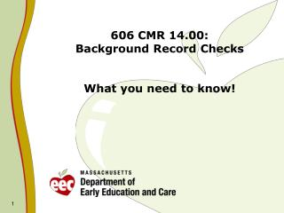 606 CMR 14.00: Background Record Checks What you need to know!