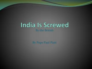 India  I s Screwed