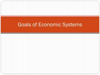 Goals of Economic Systems