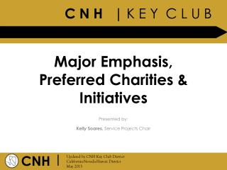 Major Emphasis, Preferred Charities & Initiatives