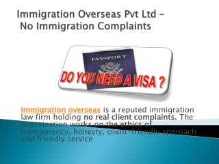 Immigration Overseas  Pvt  Ltd –  No Immigration Complaints