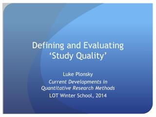 Defining and Evaluating  'Study Quality'
