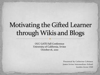 Motivating the Gifted Learner through  Wikis  and  Blogs