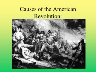 Causes of the American Revolution: