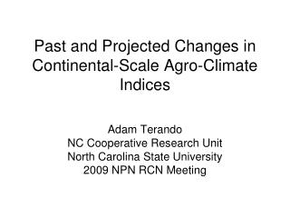 Past  and  Projected  Changes in  Continental-Scale Agro-Climate  Indices