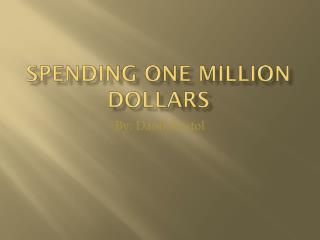 Spending One Million Dollars