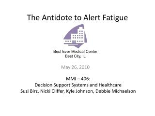 The Antidote to Alert Fatigue