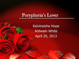 Poryphyria's Lover