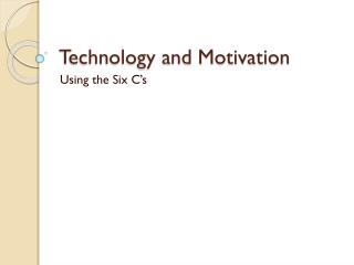 Technology and Motivation
