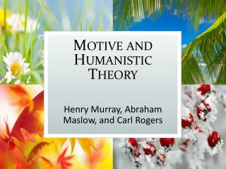 Motive and Humanistic Theory