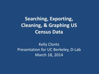 Searching, Exporting, Cleaning, & Graphing US Census Data Kelly  Clonts