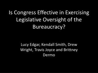 Is Congress Effective in Exercising Legislative Oversight of the Bureaucracy?