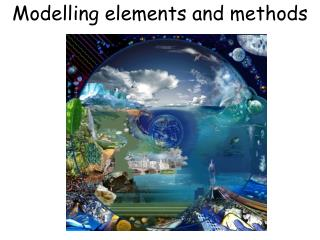 Modelling elements and methods