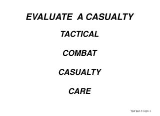EVALUATE  A CASUALTY