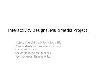Interactivity Designs: Multimedia Project
