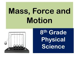 Mass, Force and Motion