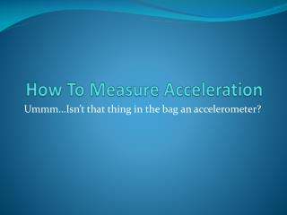 How To Measure Acceleration