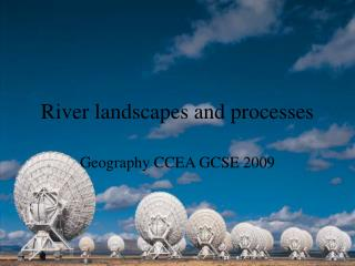 River landscapes and processes