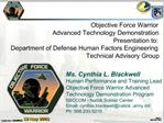 Objective Force Warrior Advanced Technology Demonstration Presentation to: Department of Defense Human Factors Engineeri