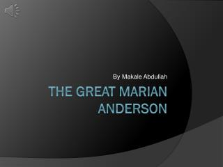 The great Marian Anderson