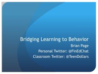 Bridging Learning to Behavior