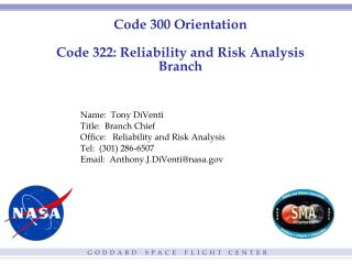 Code 300 Orientation Code 322: Reliability and Risk Analysis Branch