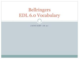 Bellringers EDL 6.0 Vocabulary