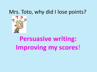 Mrs. Toto, why did I lose points?