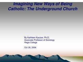 Imagining New Ways of Being Catholic: The Underground Church