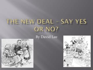 The New Deal – Say yes or no?
