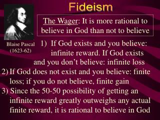 The Wager : It is more rational to believe in God than not to believe
