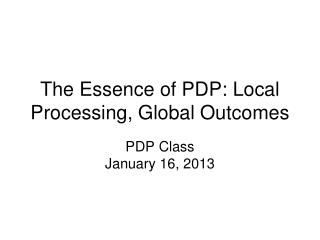 The Essence of PDP: Local Processing, Global Outcomes