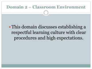 Domain 2 – Classroom Environment