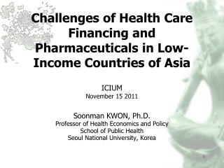 Soonman  KWON, Ph.D. Professor of Health Economics and Policy School of Public Health