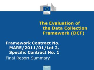 The Evaluation of the Data Collection Framework (DCF)
