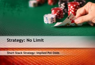 Short Stack Strategy: Implied Pot Odds