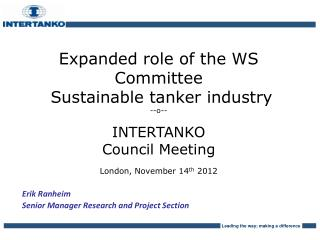 Expanded role of the WS Committee Sustainable tanker industry --o-- INTERTANKO  Council Meeting