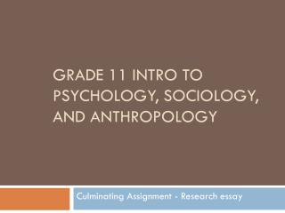 Grade 11 Intro to psychology, sociology, and anthropology
