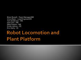 Robot Locomotion and Plant Platform