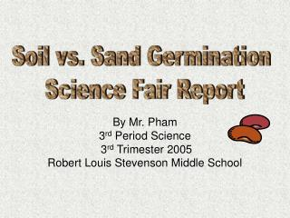 By Mr. Pham 3 rd Period Science 3 rd Trimester 2005 Robert Louis Stevenson Middle School