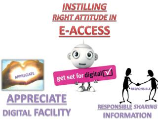 INSTILLING  RIGHT ATTITUDE IN  E-ACCESS