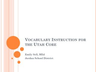 Vocabulary  Instruction for the Utah  Core