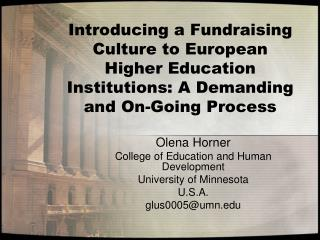 Olena Horner College of Education and Human Development University of Minnesota U.S.A.