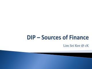 DIP – Sources of Finance