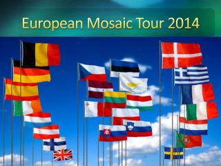 European Mosaic Tour 2014
