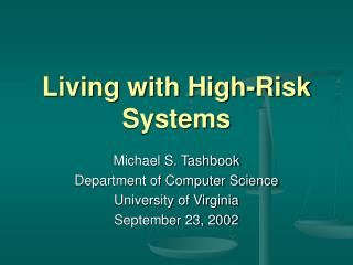 Living with High-Risk Systems