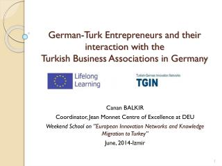 German-Turk Entrepreneurs and their interaction with the  Turkish Business Associations in Germany